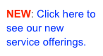 NEW: Click here to see our new service offerings.